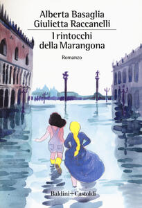 I rintocchi della Marangona - Alberta Basaglia,Giulietta Raccanelli - copertina