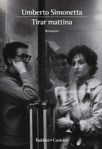 Tirar mattina - Umberto Simonetta - copertina