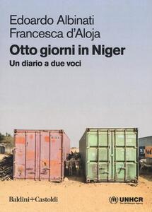 Otto giorni in Niger. Un diario a due voci - Edoardo Albinati,Francesca D'Aloja - copertina