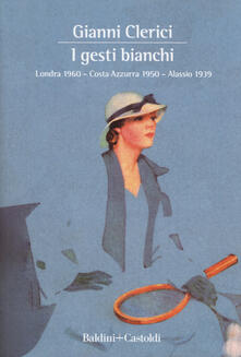 Promoartpalermo.it I gesti bianchi: Londra 1960-Costa Azzurra 1950-Alassio 1939 Image