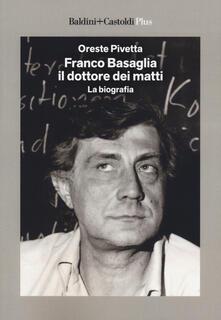 Franco Basaglia, il dottore dei matti. La biografia.pdf