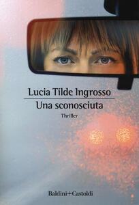 Una sconosciuta - Lucia Tilde Ingrosso - copertina