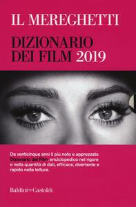 Il Mereghetti. Dizionario dei film 2019 - Paolo Mereghetti - copertina