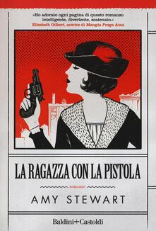 La ragazza con la pistola - Amy Stewart - copertina