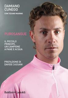 Purosangue. Il Piccolo Principe, un campione a pane e acqua - Damiano Cunego,Tiziano Marino - copertina