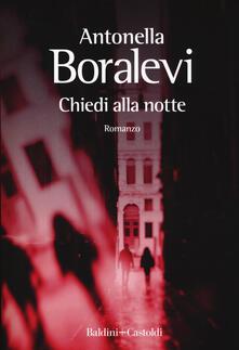 Chiedi alla notte - Antonella Boralevi - copertina
