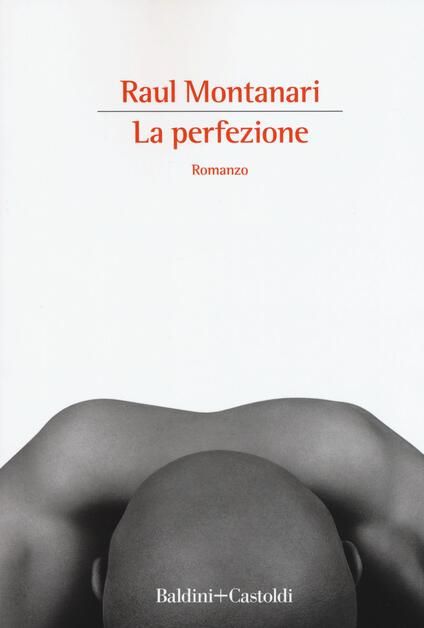 La perfezione - Raul Montanari - copertina