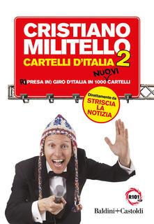 Cartelli d'Italia. Ri (presa in) giro d'Italia in 1000 nuovi cartelli. Vol. 2 - Cristiano Militello - copertina