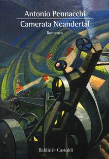 Camerata Neandertal. Libri, fantasmi e funerali vari - Antonio Pennacchi - copertina