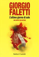 Libro L' ultimo giorno di sole. Con dipinti dell'autore. Ediz. a colori Giorgio Faletti