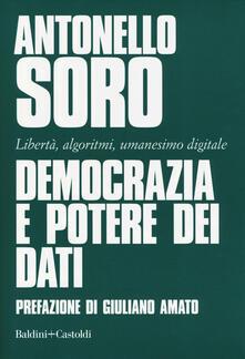 Democrazia e potere dei dati. Libertà, algoritmi, umanesimo digitale.pdf