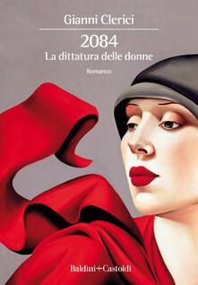 2084. La dittatura delle donne - Gianni Clerici - copertina