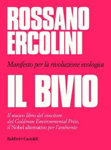 Il bivio. Manifesto per la rivoluzione ecologica - Rossano Ercolini - copertina