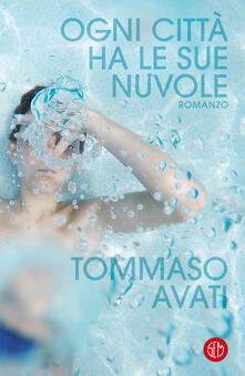 Ogni città ha le sue nuvole - Tommaso Avati - ebook