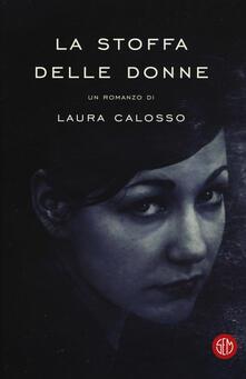 La stoffa delle donne - Laura Calosso - copertina