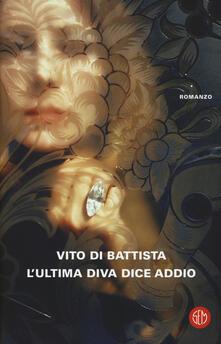 L' ultima diva dice addio - Vito Di Battista - copertina