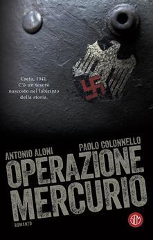 Operazione Mercurio - Antonio Aloni,Paolo Colonnello - ebook