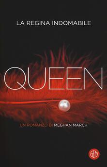 Queen. La regina indomabile - Meghan March - copertina