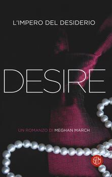 Desire. L'impero del desiderio - Meghan March - copertina