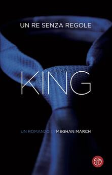 King. Un re senza regole - Meghan March,Cristina Proto - ebook