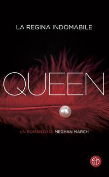 Queen. La regina indomabile - Meghan March,Edy Tassi - ebook