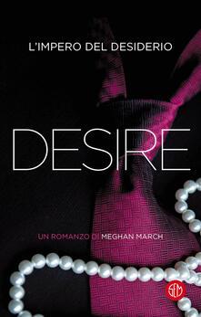 Desire. L'impero del desiderio - Meghan March,Cristina Proto - ebook