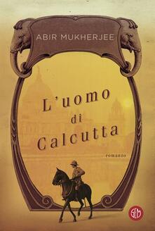 L' uomo di Calcutta - Abir Mukherjee,Alfredo Colitto - ebook