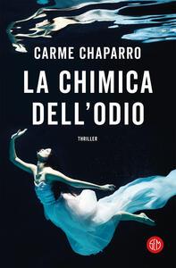 La chimica dell'odio - Carme Chaparro,Pier Paolo Marchetti - ebook