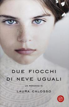 Due fiocchi di neve uguali - Laura Calosso - copertina