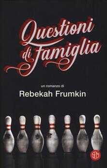 Questioni di famiglia - Rebekah Frumkin - copertina