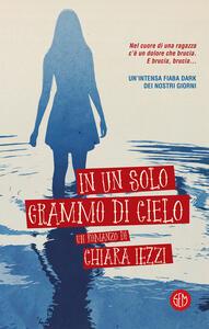 In un solo grammo di cielo - Chiara Iezzi - ebook