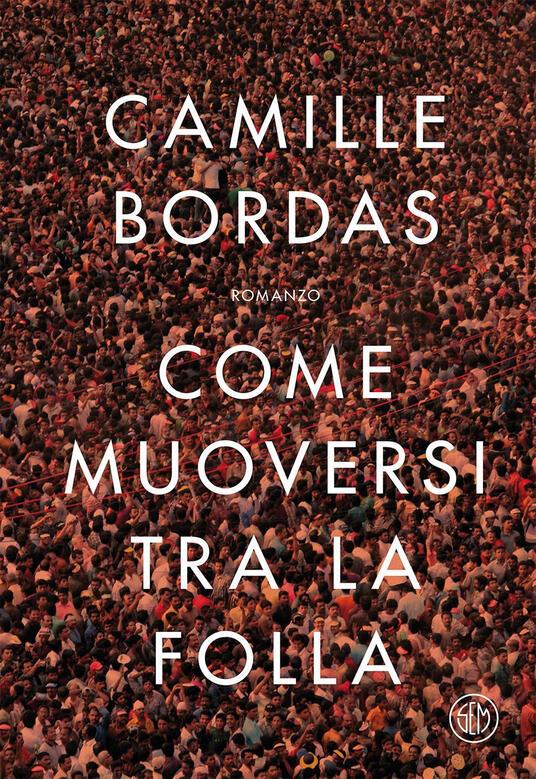 Come muoversi tra la folla - Camille Bordas - copertina