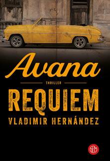 Avana Requiem - Vladimir Hernández,Pierpaolo Marchetti - ebook