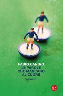 Le parole che mancano al cuore - Fabio Canino - copertina