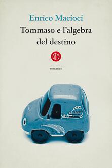 Tommaso e l'algebra del destino - Enrico Macioci - copertina