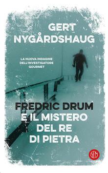 Fredric Drum e il mistero del re di pietra - Gert Nygårdshaug - copertina
