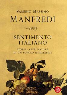 Sentimento italiano. Storia, arte, natura di un popolo inimitabile - Valerio Massimo Manfredi - ebook