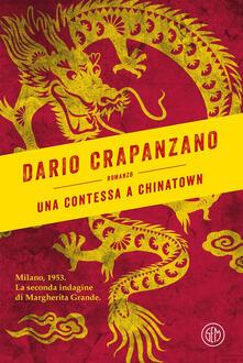 Una contessa a Chinatown. Milano, 1953. La seconda indagine di Margherita Grande - Dario Crapanzano - ebook