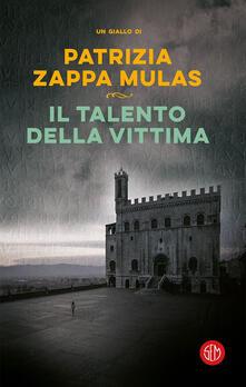 Il talento della vittima - Patrizia Zappa Mulas - copertina