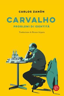 Carvalho. Problemi di identità - Carlos Zanón - copertina