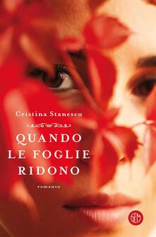 Quando le foglie ridono - Cristina Stanescu - ebook