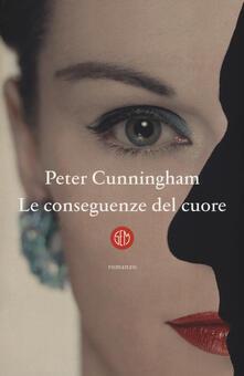Le conseguenze del cuore - Peter Cunningham - copertina