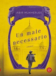 Un male necessario - Abir Mukherjee,Alfredo Colitto - ebook