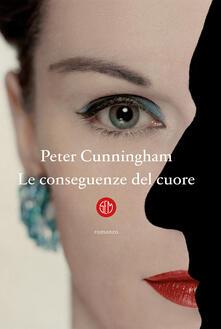 Le conseguenze del cuore - Peter Cunningham,Laura Grandi - ebook