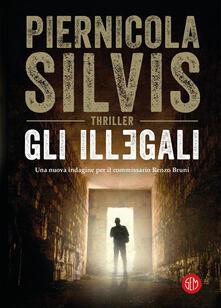 Gli illegali - Piernicola Silvis - ebook
