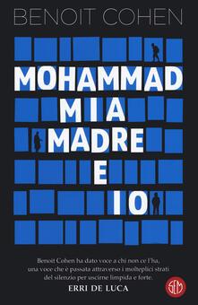 Mohammad, mia madre e io - Benoit Cohen - copertina