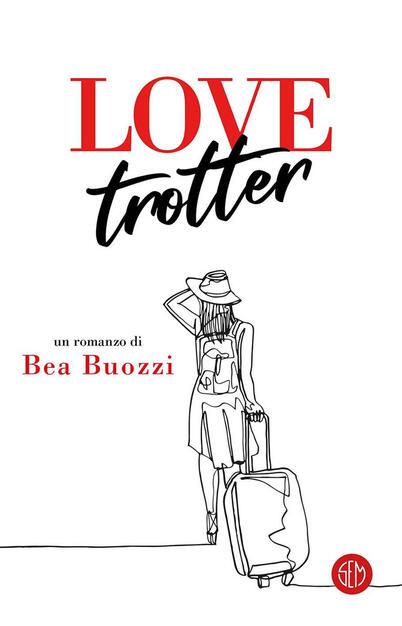 Love trotter - Bea Buozzi - Libro - SEM - | IBS