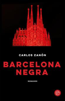 Barcelona negra - Carlos Zanón - copertina