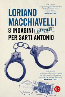 8 indagini ritrovate per Sarti Antonio - Loriano Macchiavelli - copertina