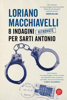 8 indagini ritrovate per Sarti Antonio - Loriano Macchiavelli - ebook